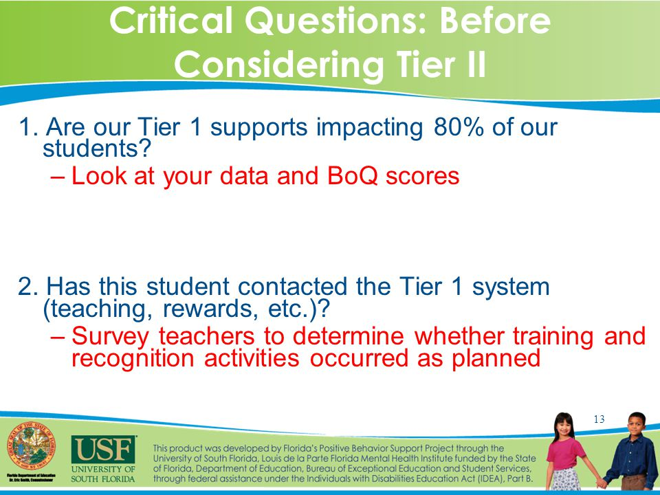 13 Critical Questions: Before Considering Tier II 1.