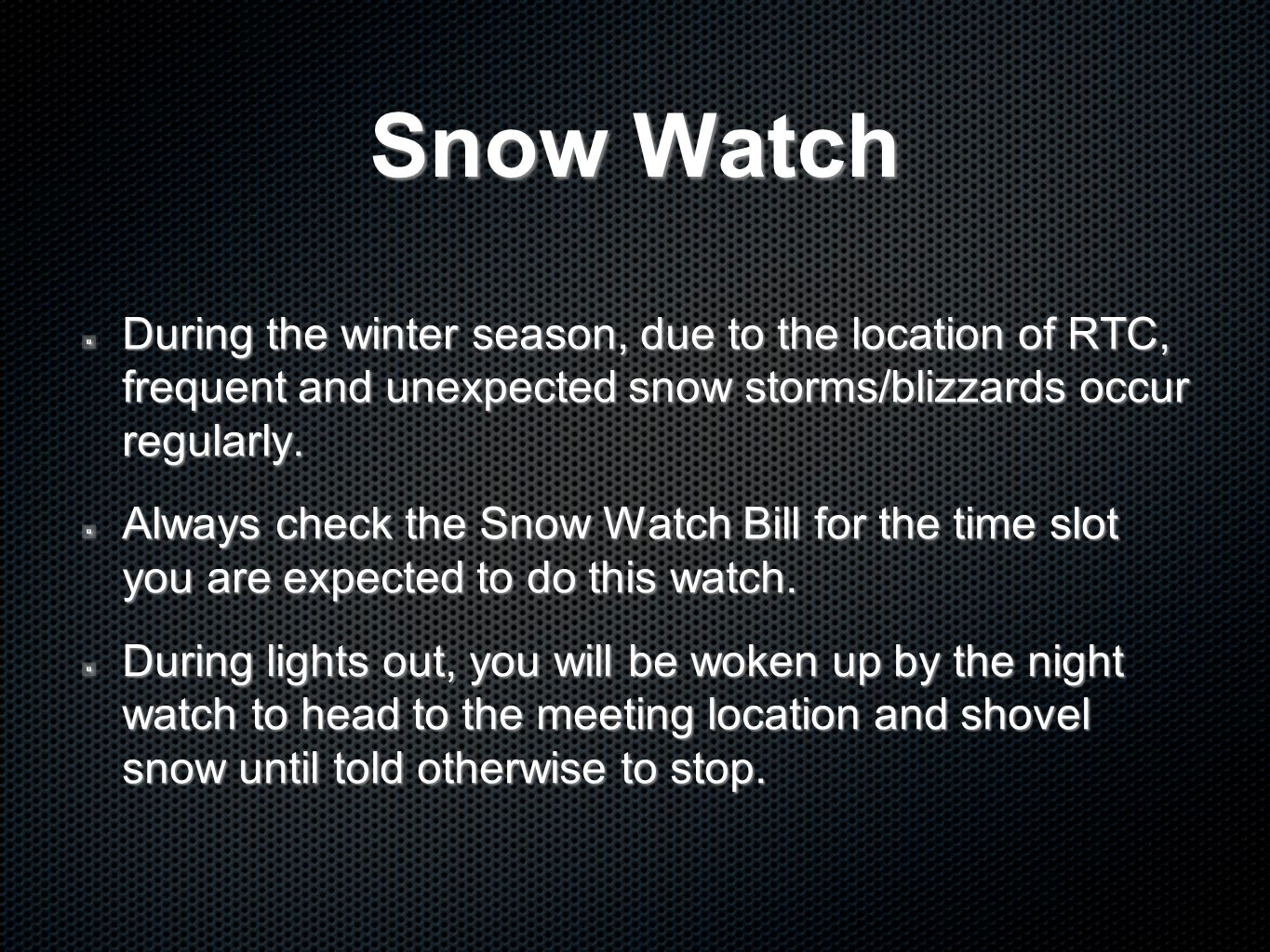 Snow Watch During the winter season, due to the location of RTC, frequent and unexpected snow storms/blizzards occur regularly.