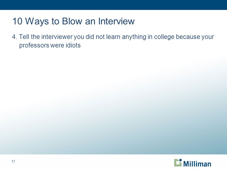 11 10 Ways to Blow an Interview 4.