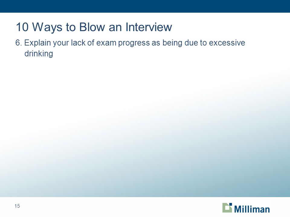 15 10 Ways to Blow an Interview 6.