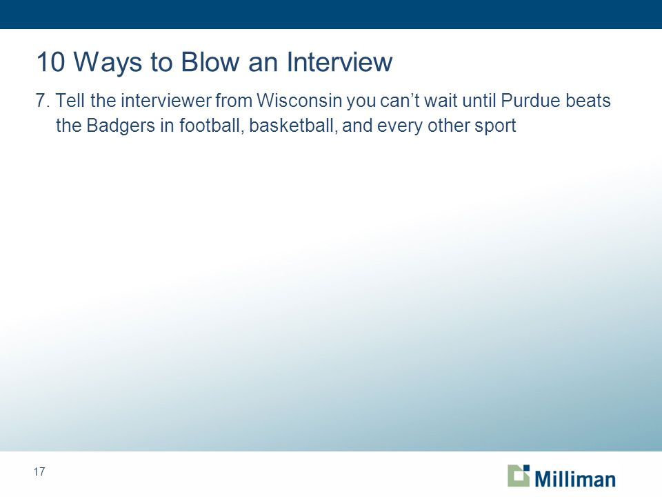 17 10 Ways to Blow an Interview 7.