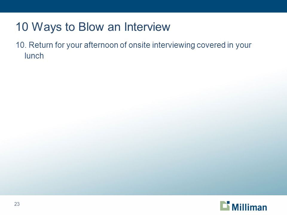 23 10 Ways to Blow an Interview 10.