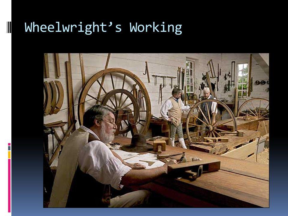 Wheelwright's Working