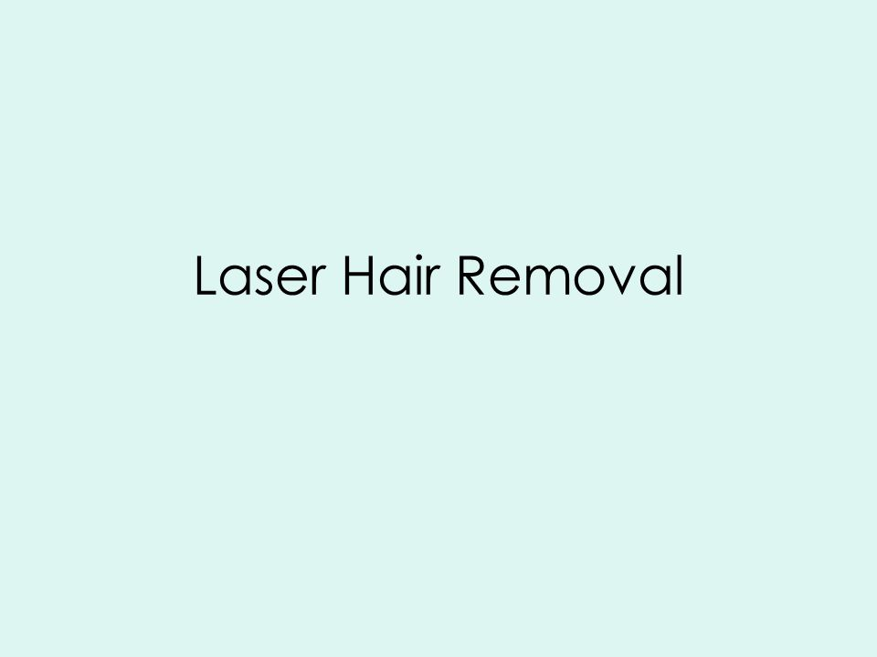 What type of hair can laser hair removal treat.Hair anywhere on the body can be treated.