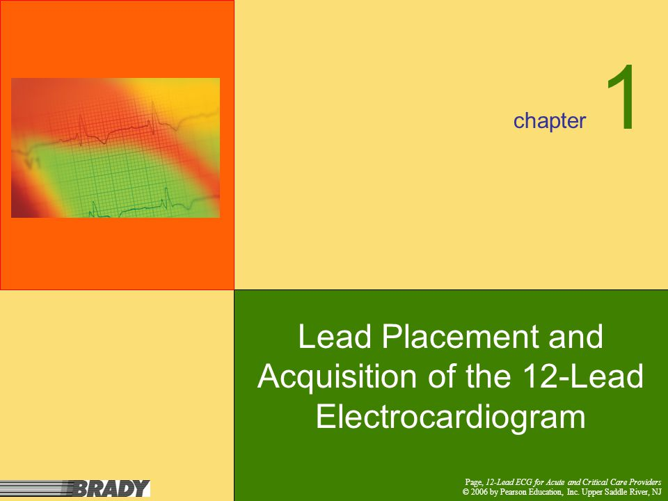 chapter Page, 12-Lead ECG for Acute and Critical Care Providers © 2006 by Pearson Education, Inc.