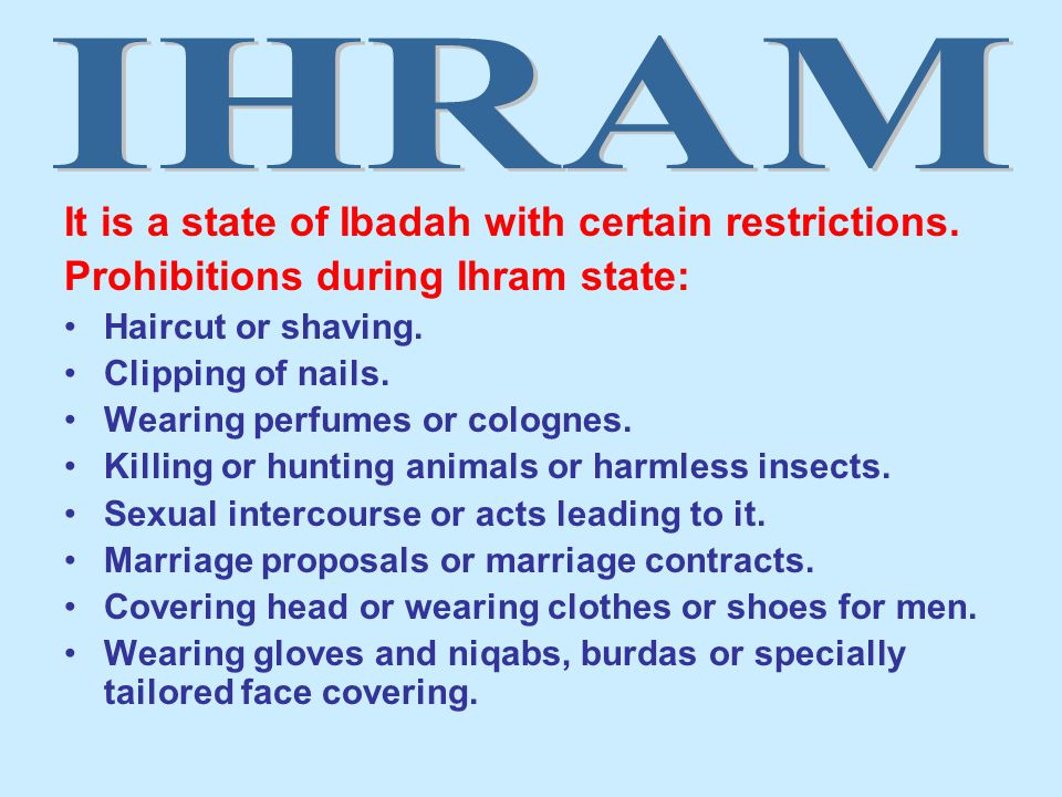 It is a state of Ibadah with certain restrictions.