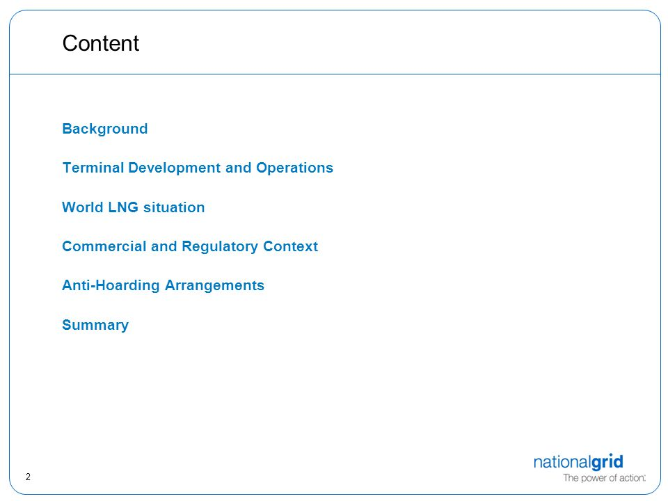 2 Content Background Terminal Development and Operations World LNG situation Commercial and Regulatory Context Anti-Hoarding Arrangements Summary