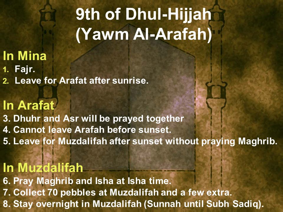 9th of Dhul-Hijjah (Yawm Al-Arafah) In Mina 1. Fajr.