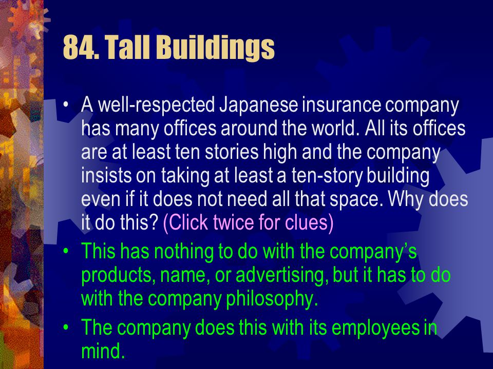 84. Tall Buildings A well-respected Japanese insurance company has many offices around the world. All its offices are at least ten stories high and th