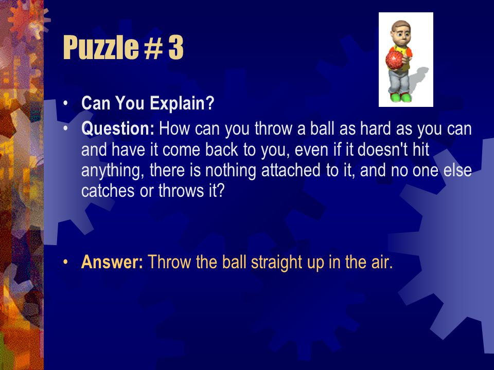Puzzle # 3 Can You Explain.