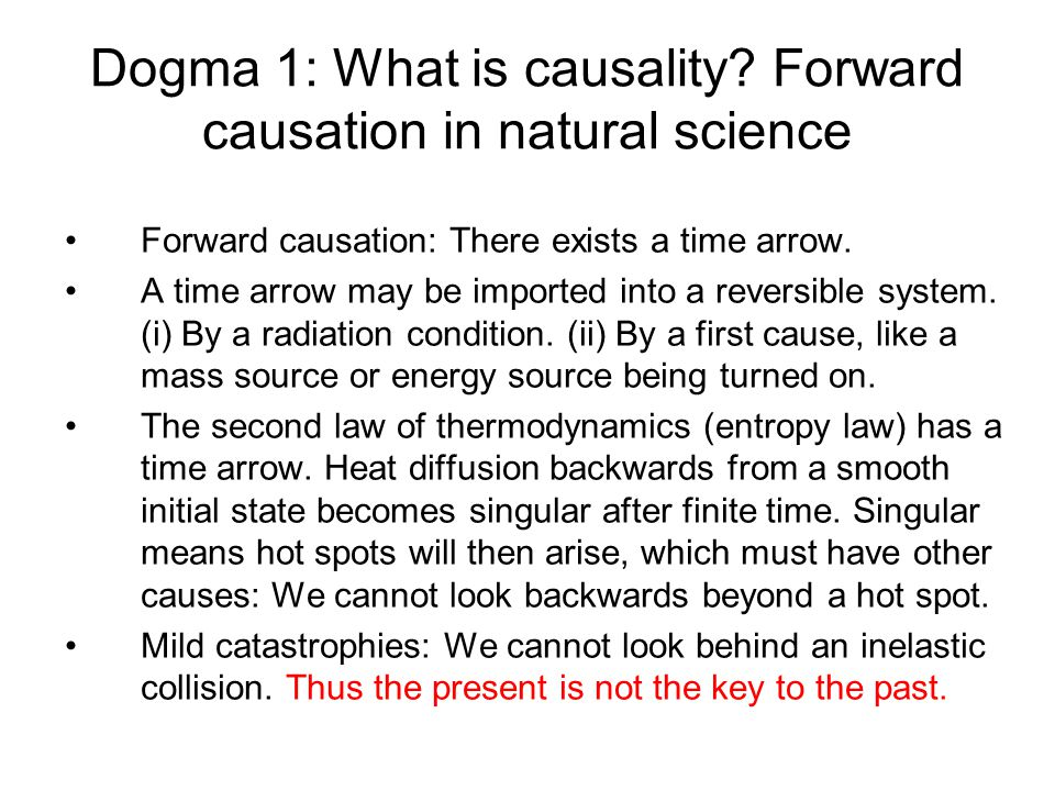 Dogma 1: What is causality.