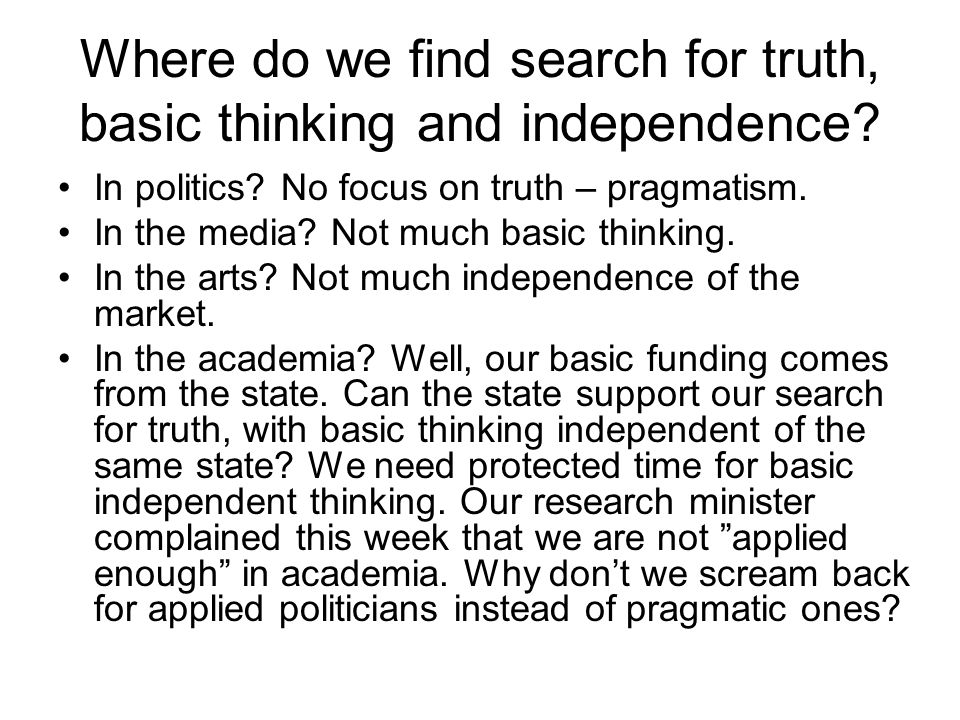 Where do we find search for truth, basic thinking and independence.