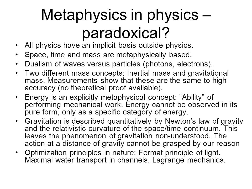 Metaphysics in physics – paradoxical. All physics have an implicit basis outside physics.