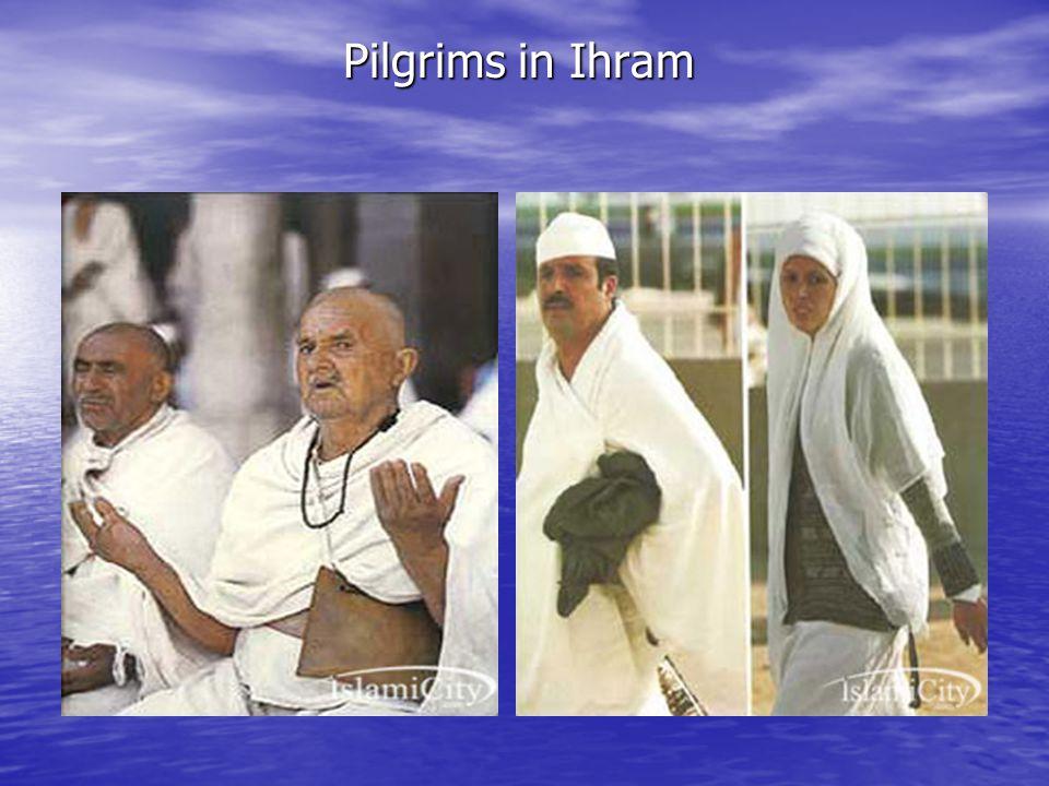 Pilgrims in Ihram Pilgrims in Ihram