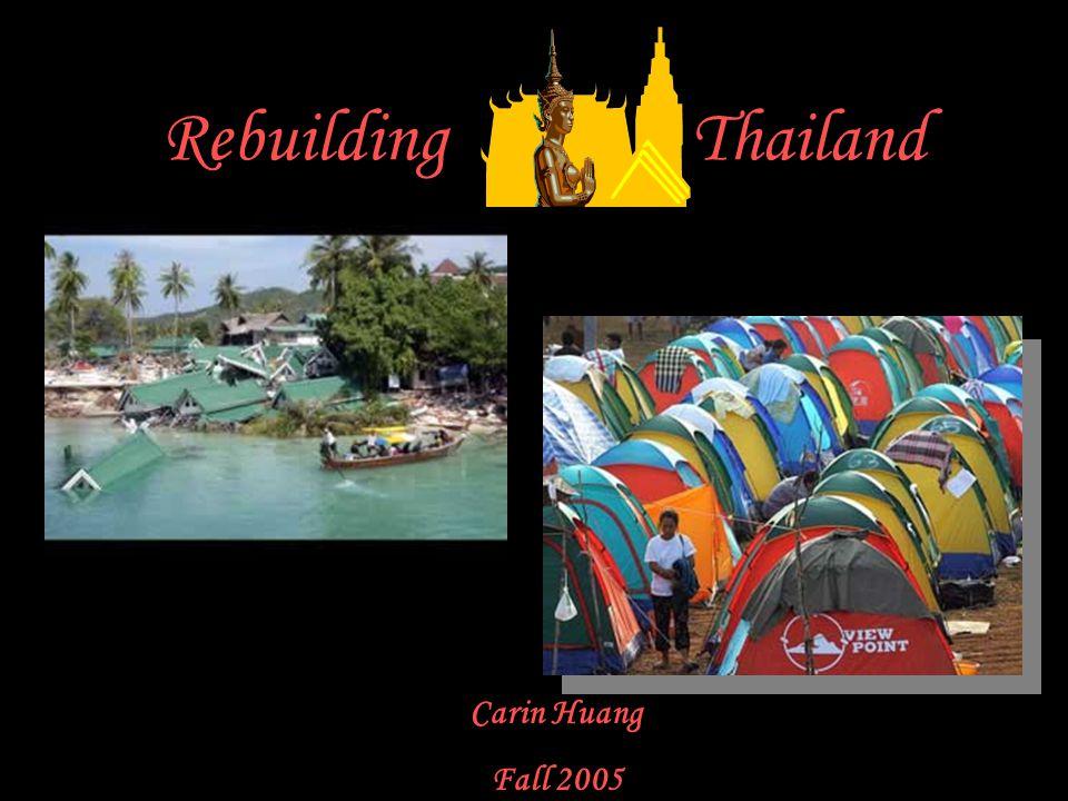 Rebuilding Thailand Carin Huang Fall 2005