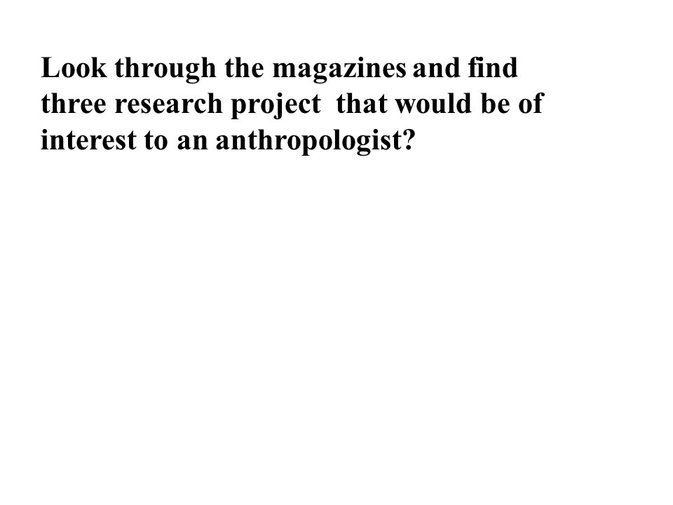 What makes social/cultural anthropology different from sociology or psychology, history etc..
