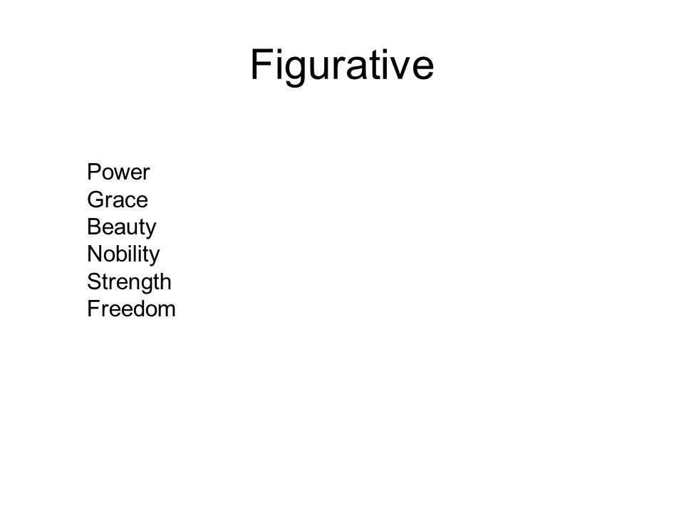 Figurative Power Grace Beauty Nobility Strength Freedom