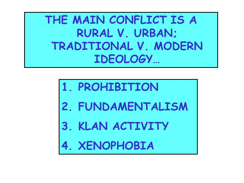 THE MAIN CONFLICT IS A RURAL V. URBAN; TRADITIONAL V.