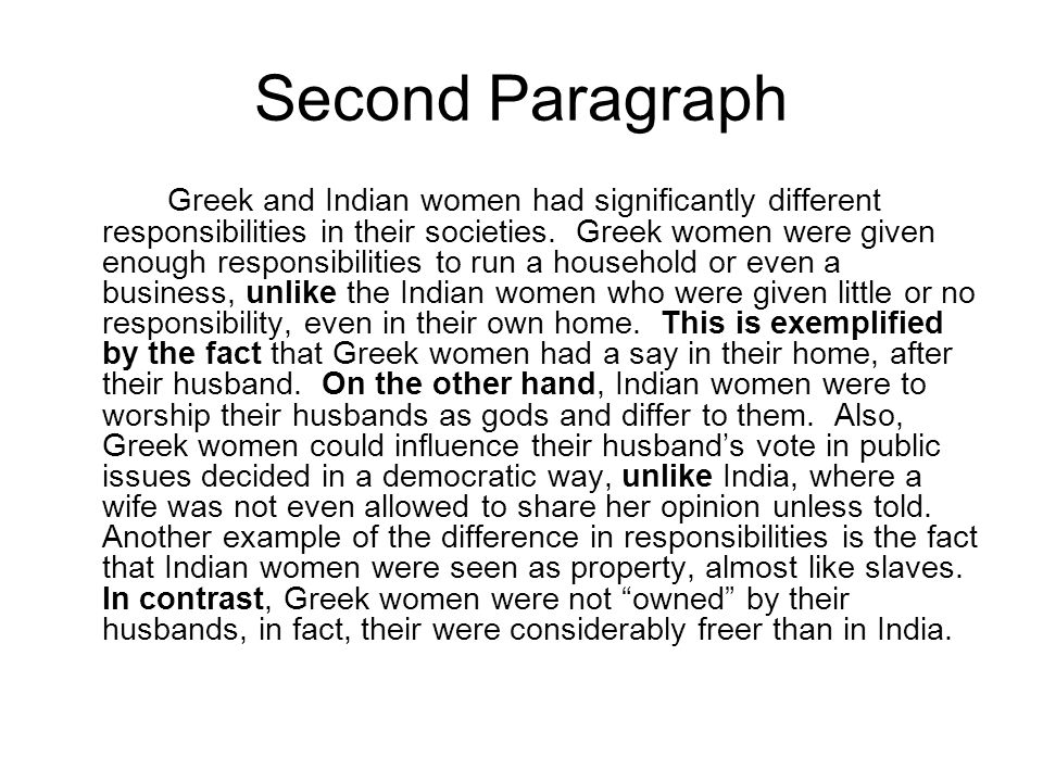 Second Paragraph Greek and Indian women had significantly different responsibilities in their societies.
