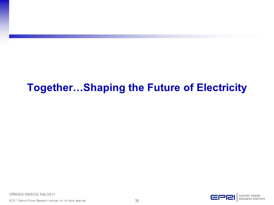 30 © 2011 Electric Power Research Institute, Inc. All rights reserved.