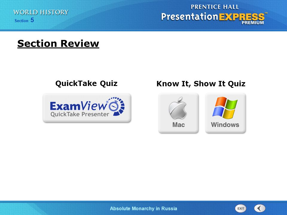 Section 5 Absolute Monarchy in Russia Section Review Know It, Show It Quiz QuickTake Quiz