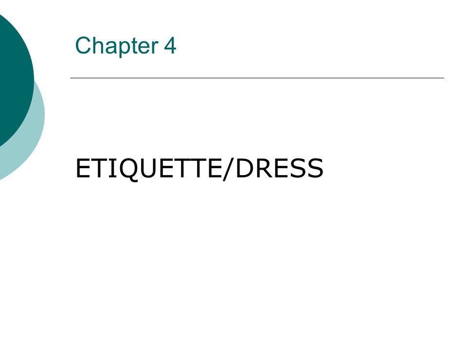 Chapter 4 ETIQUETTE/DRESS