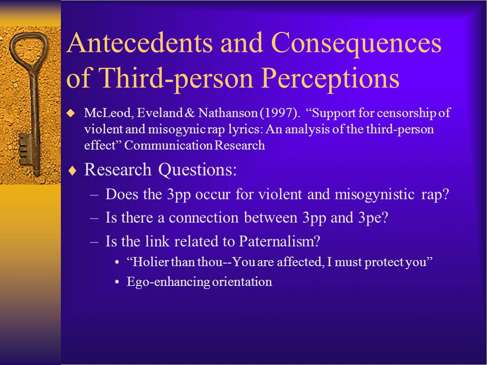 Study 2: Conclusions  Significant predictors for self: –Common sense (reduces perceived effects) –Anti-social lyrics (reduces perceived effects)  Significant predictors for others: –Perceived exposure (increases perceived effects) –Paternalism (increases perceived effects)