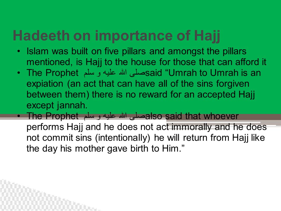 Conditions of Hajj Mabroor Sincerely for the sake of Allah Following the sunnah of the Prophet صلى الله عليه و سلم To avoid committing sins intentionally The firm resolve to not return to sins that one was previously committing
