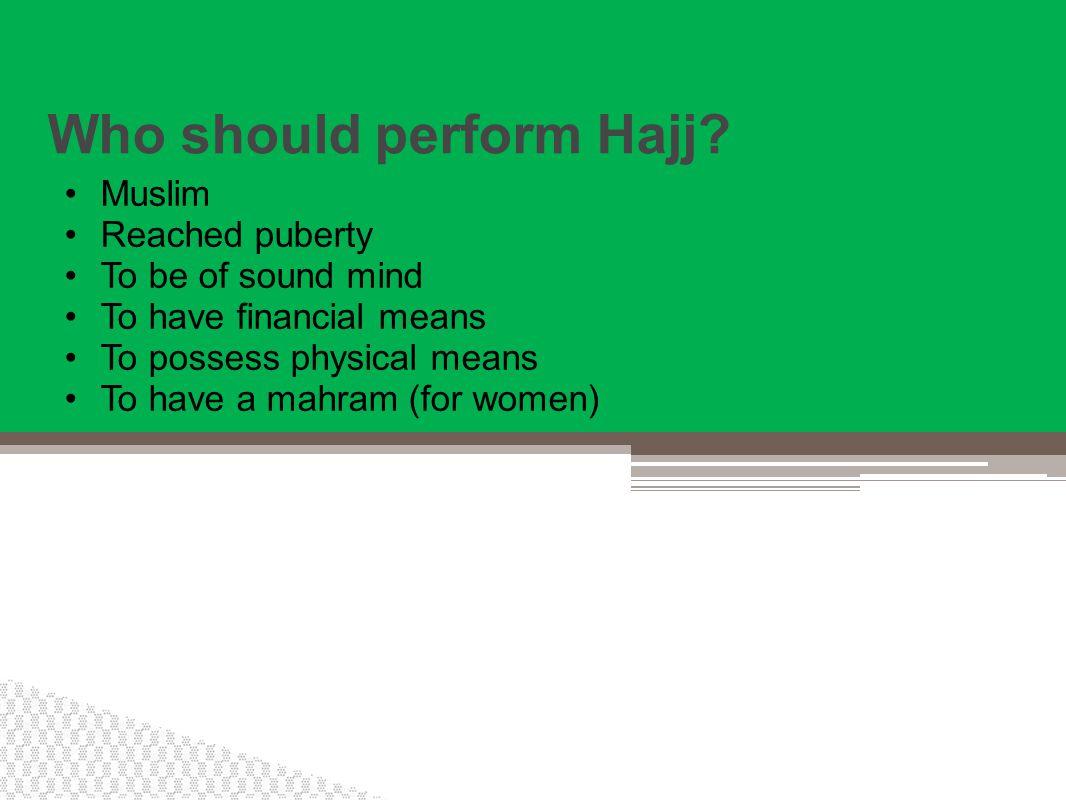 Who should perform Hajj.