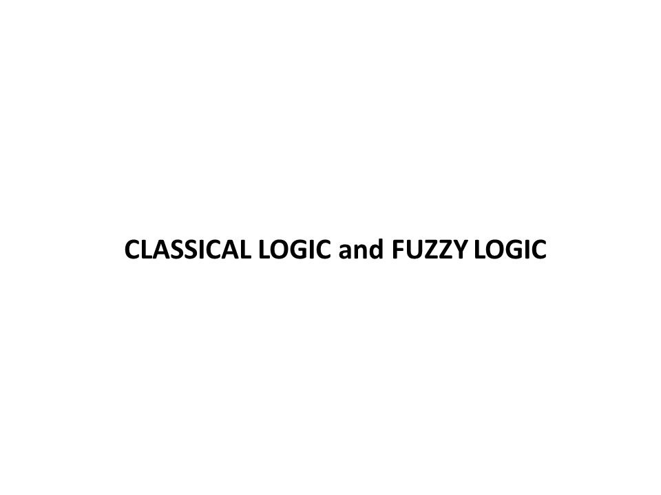 CLASSICAL LOGIC Tautologies Truth table (modus ponens) Truth table (modus tollens)