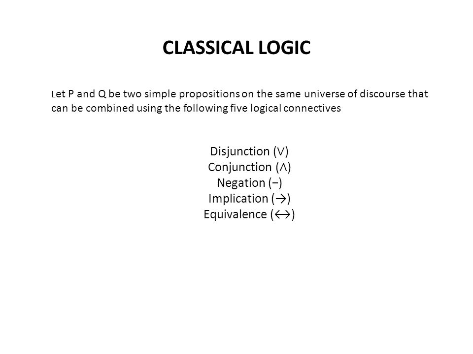 CLASSICAL LOGIC Deductive Inferences