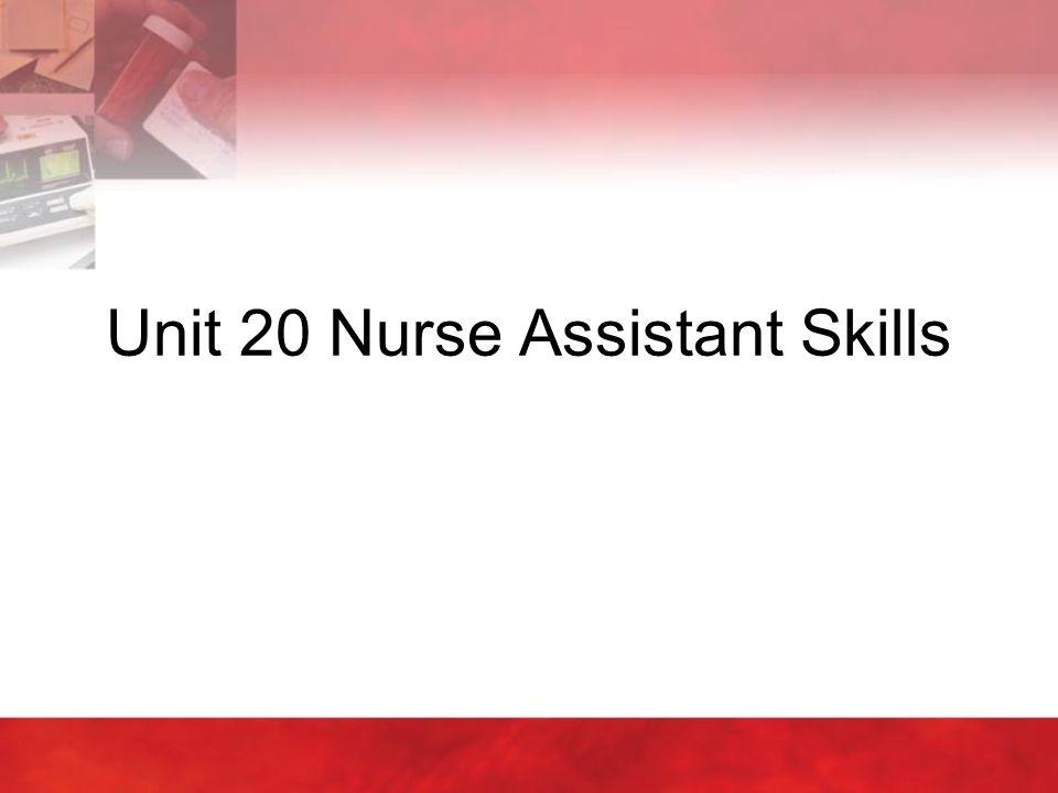 Unit 20 Nurse Assistant Skills