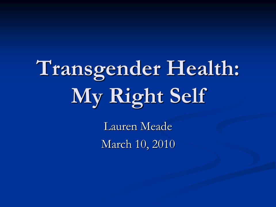 My Right Self Mazzoni Center, Philadelphia's LGBT Health Center Mazzoni Center, Philadelphia's LGBT Health Center Mazzoni Center Mazzoni Center Hembree et al Endocrine Treatment of Transsexual Persons: An Endocrine Society Clinical Practice Guideline J Clin Endocrinol Metab 94: 3132–3154, 2009 Gender Health Clinic, High Street Health Center, Aleah Nesteby NP
