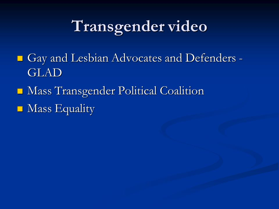 Transgender video Gay and Lesbian Advocates and Defenders - GLAD Gay and Lesbian Advocates and Defenders - GLAD Mass Transgender Political Coalition M