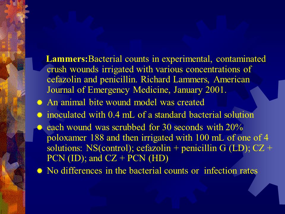 Lammers:Bacterial counts in experimental, contaminated crush wounds irrigated with various concentrations of cefazolin and penicillin. Richard Lammers