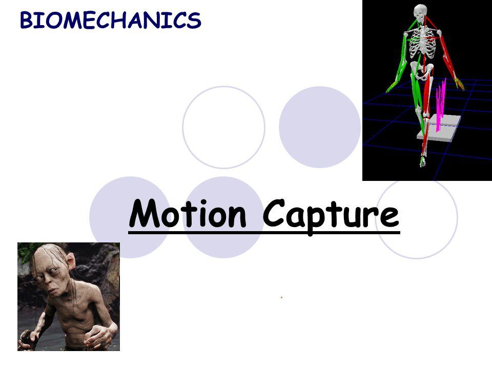 Motion Capture BIOMECHANICS