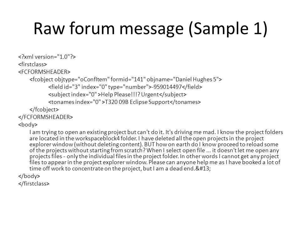 Raw forum message (Sample 1) -959014497 Help Please!!!.