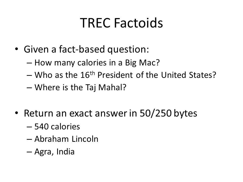 Final question patterns: RegExs Pattern IDWeightingRegular Expression 10(.