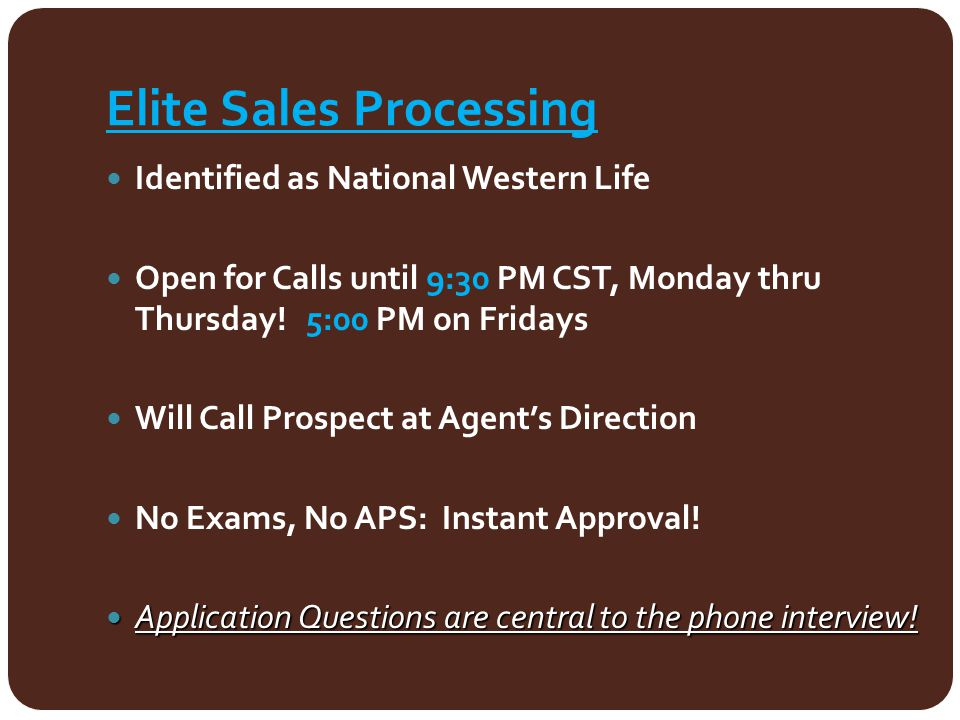 Elite Sales Processing Identified as National Western Life Open for Calls until 9:30 PM CST, Monday thru Thursday! 5:00 PM on Fridays Will Call Prospe