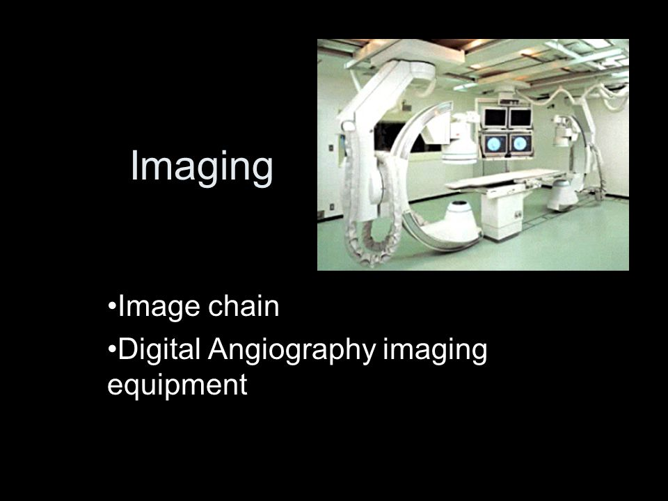 Imaging Image chain Digital Angiography imaging equipment