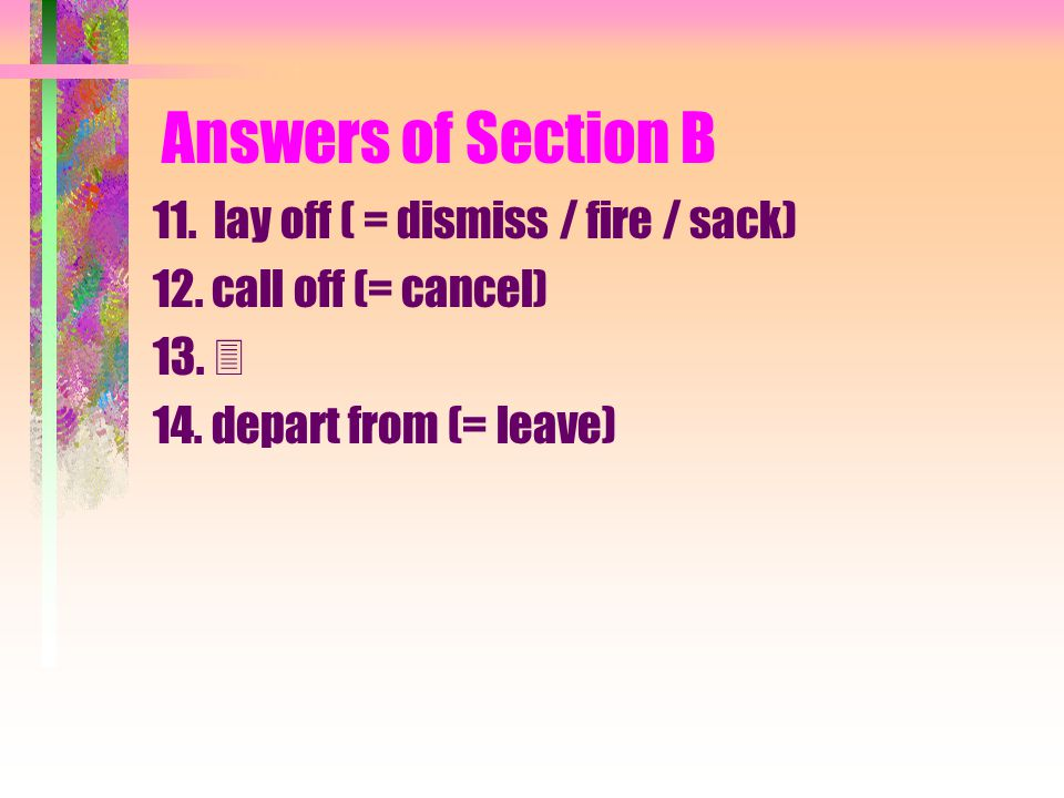 Answers of Section B p.5 3. go with / accompany 4.