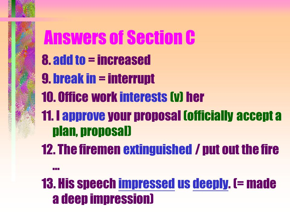 Answers of Section C 1. admit (vb +ing) = confess to (vb +ing) 2.