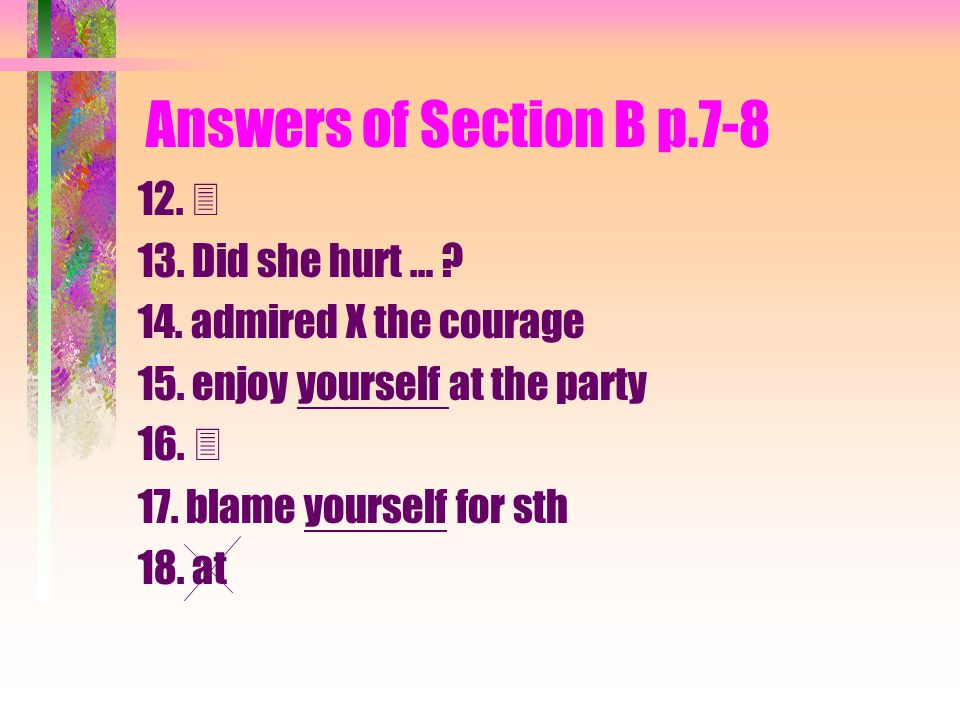Answers of Section B p.7-8 5. have doubts about 6.