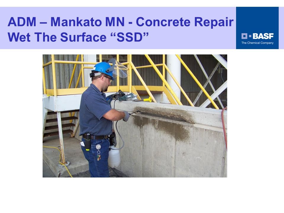 ADM – Mankato MN - Concrete Repair Wet The Surface SSD