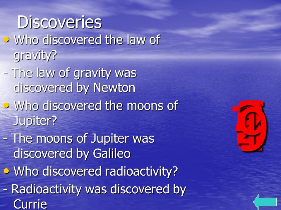 Discoveries Who discovered the law of gravity. Who discovered the law of gravity.