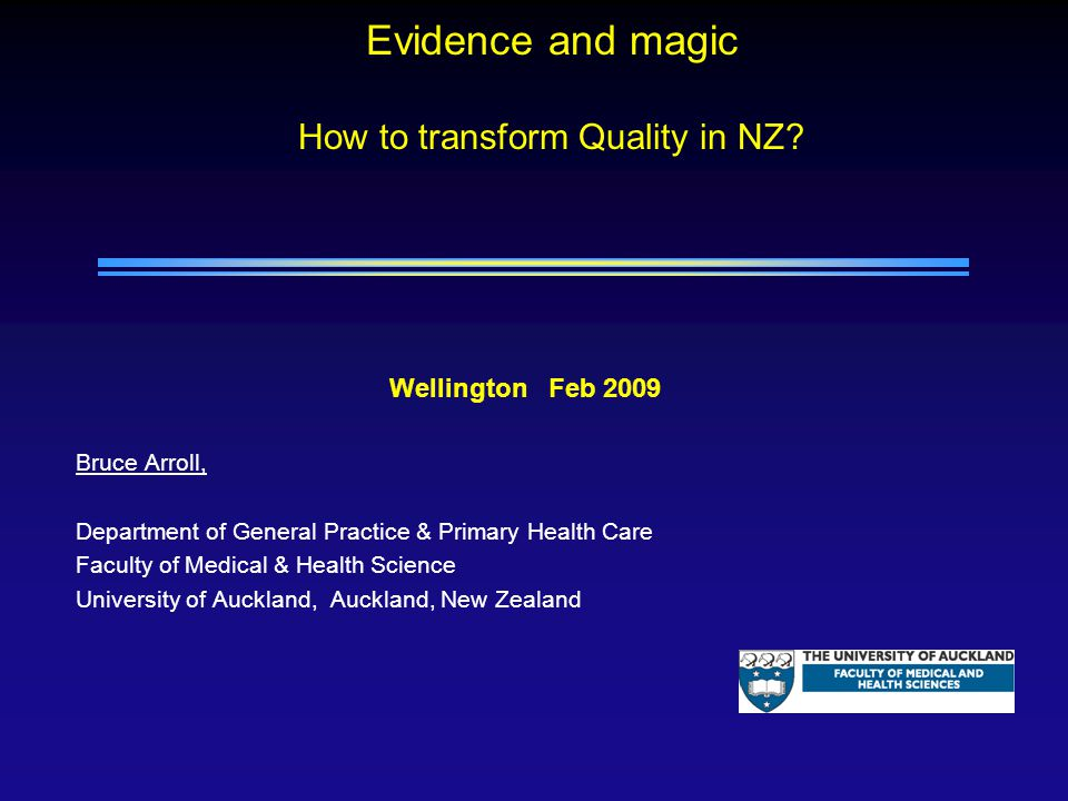 Evidence and magic How to transform Quality in NZ.