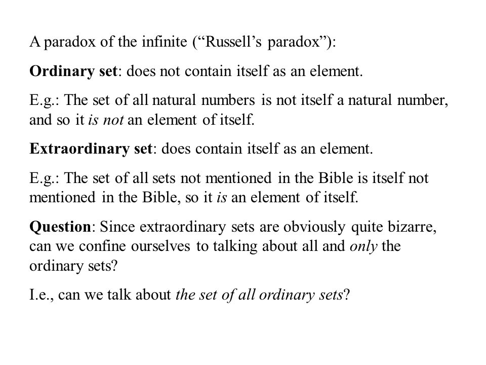 A paradox of the infinite ( Russell's paradox ): Ordinary set: does not contain itself as an element.