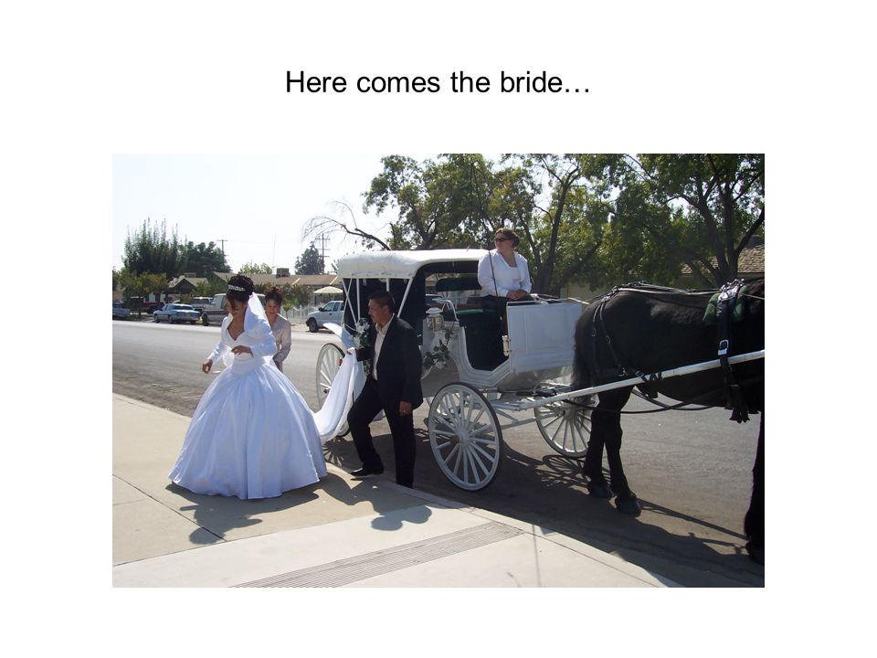 Here comes the bride…