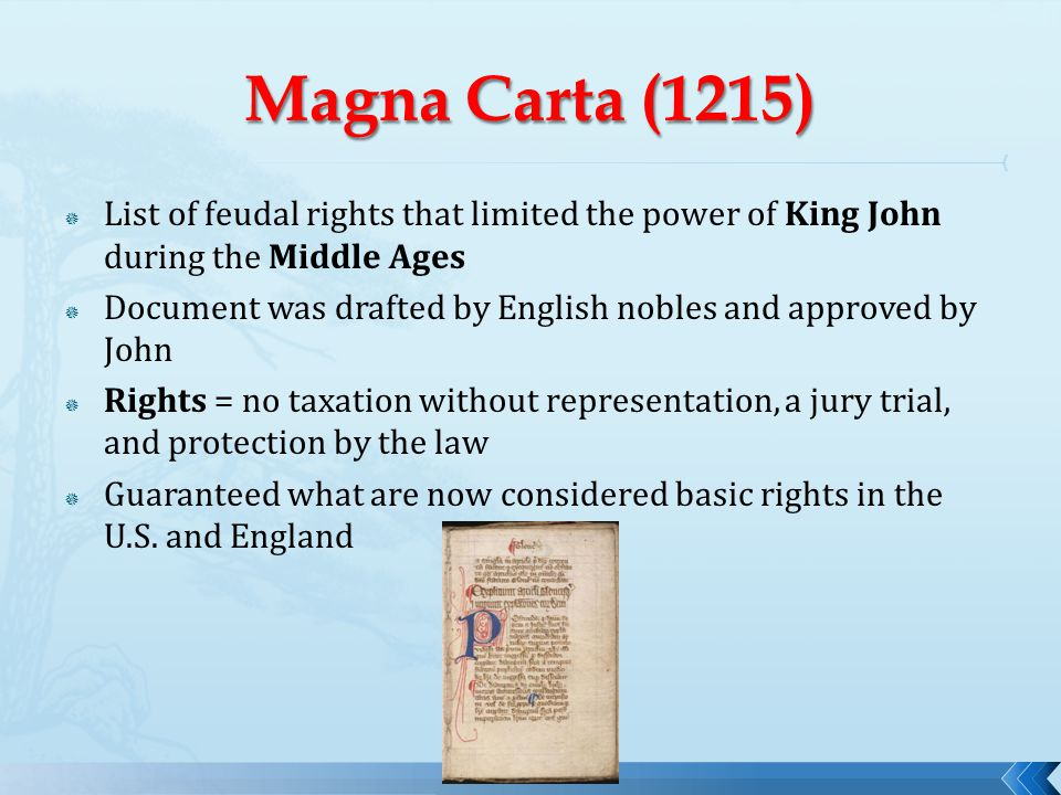  List of feudal rights that limited the power of King John during the Middle Ages  Document was drafted by English nobles and approved by John  Rig