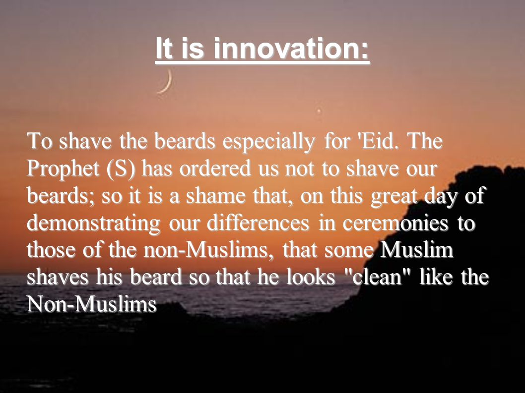 It is innovation: To shave the beards especially for Eid.